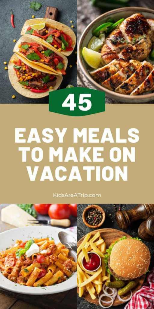 Easy Meals to Make on Vacation-Kids Are a Trip
