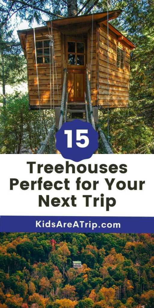 15 Treehouses for Your Next Socially Distanced Trip-Kids Are A Trip