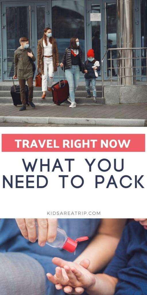 WHAT YOU NEED TO PACK FOR TRAVEL DURING COVID-KIDS ARE A TRIP