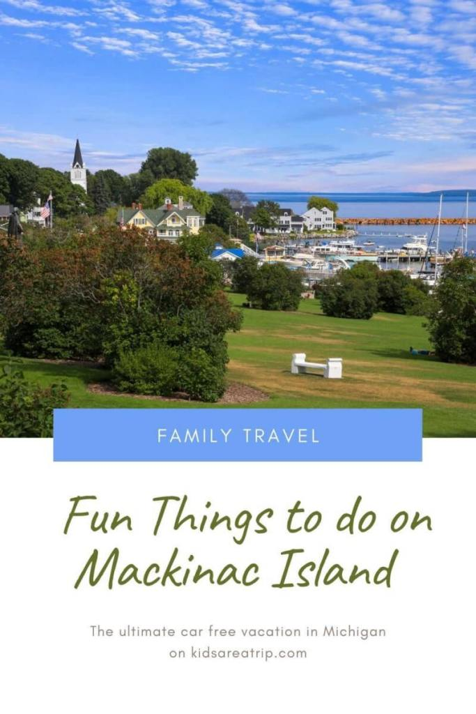 Fun Things to Do on Mackinac Island Michigan-Kids Are A Trip