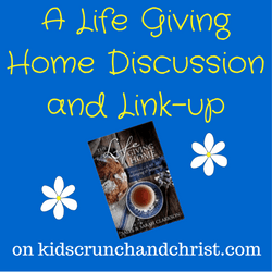 A Life Giving Home Discussion and Link-up