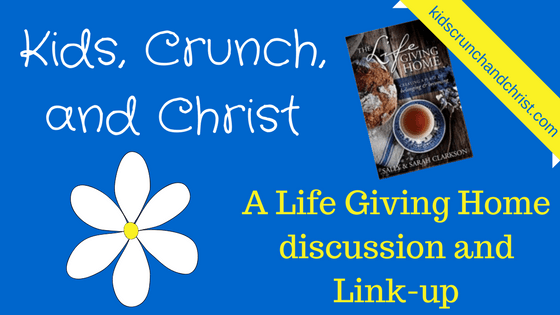 A Life Giving Home book discussion and link up