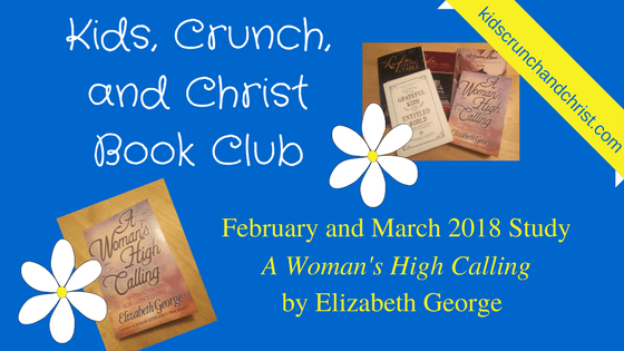 Motherhood, Homemaking, and marriage book club February and March book A Woman's High Calling by Elizabeth George