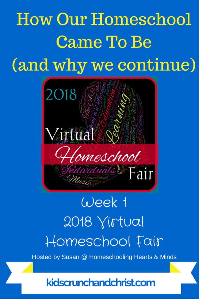 2018 Virtual Homeschool Fair Week 1: Why we homeschool; How our homeschool came to be and why we continue!