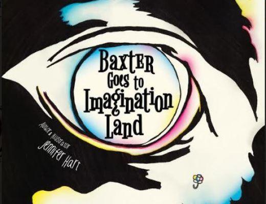Baxter Goes to Imagination Land by Jennifer Hart