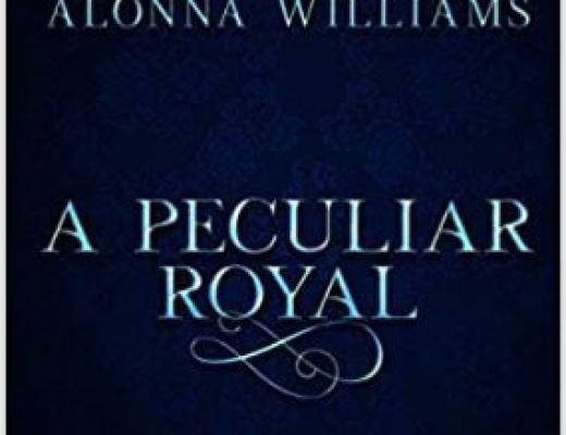 A Peculiar Royal by Alonna Williams