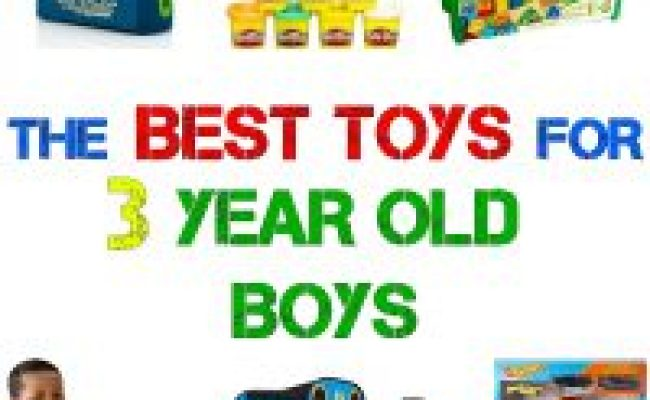 What Are The Best Toys For 3 Year Old Boys 12 Toys He Ll