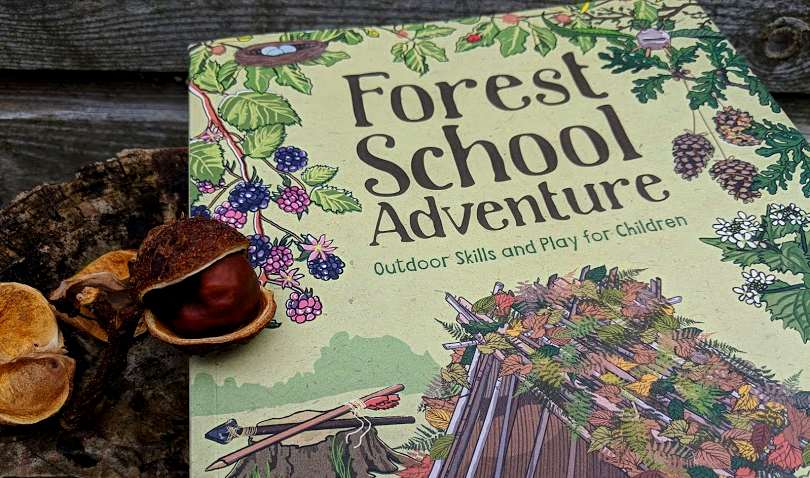 Image of front cover of pale green book with title Forest School Adventure Outdoor skills and play for children