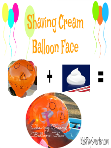 Make a shaving cream balloon face educational by adding learning concepts like numbers, shapes, or letters underneath shaving cream on a face and wipe it away to see what's underneath! Perfect for young kids learning basic academics.