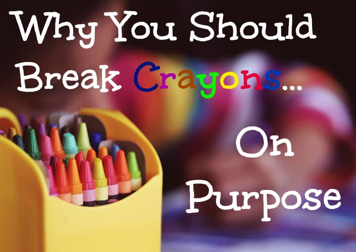 Why You Should Break Crayons (On Purpose)