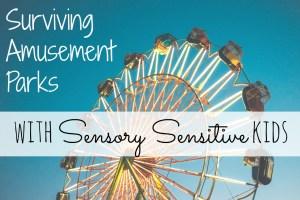 Surviving amusement parks with sensory sensitive kids