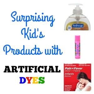 Surprising Kid's Products with Artificial Dyes