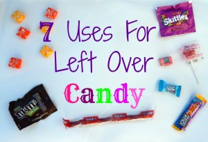 7 Uses for Left Over Candy