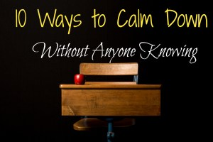10 Ways to Calm Down Without Anyone Knowing