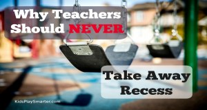 Why Teachers Should Never Take Away Recess