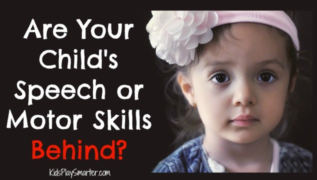 Child's Speech, Motor Skills Behind?