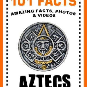 101-Facts-Aztecs-Books-for-Kids-101-History-Facts-for-Kids-Book-5-0