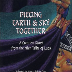 Piecing-Earth-and-Sky-Together-A-Creation-Story-from-the-Mien-Tribe-of-Laos-0