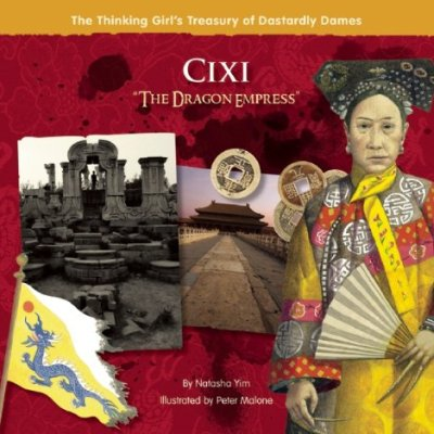 Cixi-The-Dragon-Empress-The-Thinking-Girls-Treasury-of-Dastardly-Dames-0