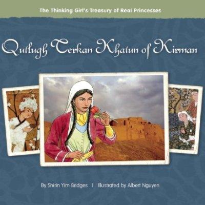Qutlugh-Terkan-Khatun-of-Kirman-The-Thinking-Girls-Treasury-of-Real-Princesses-0