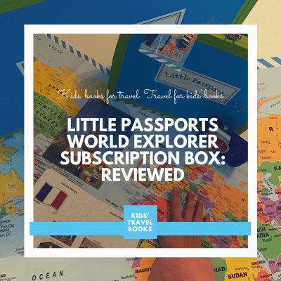Little Passports Review: World Explorers Subscription Service
