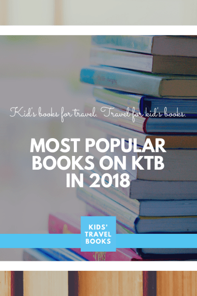 Most popular kid's travel books on our site in 2018