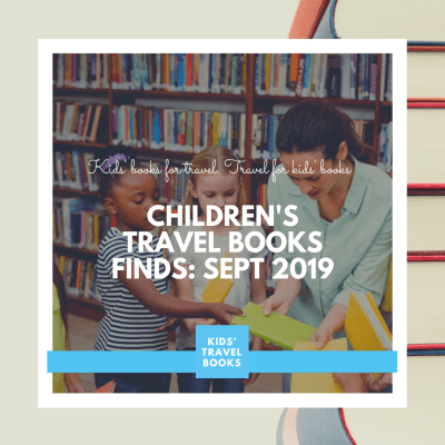 Children's travel book finds: September 2019