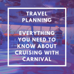 Cruising with Carnival: All You Need to Know