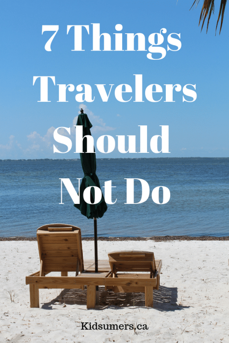 things travelers should not do