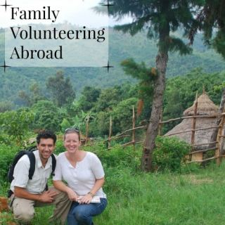 Go Abroad with your Family: Volunteer!