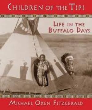 Children of the Tipi Life in the Buffalo Days- Kid World Citizen