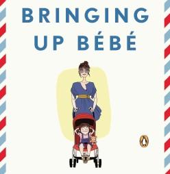 Bringing Up Bebe- Kid World Citizen