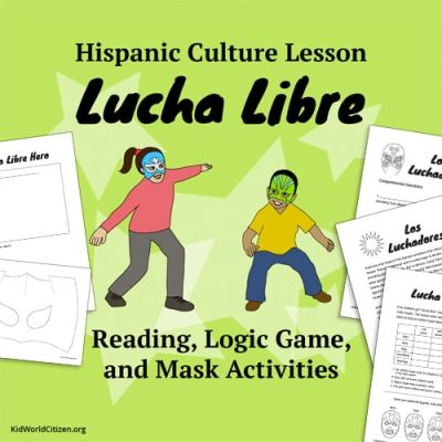 Lucha Libre Hispanic Culture Lesson Kid World Citizen Hispanic Heritage Month