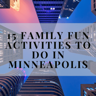 15 family fun activities to do in Minneapolis