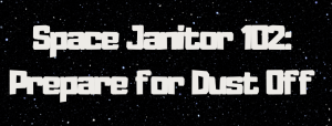 Space Janitor 102