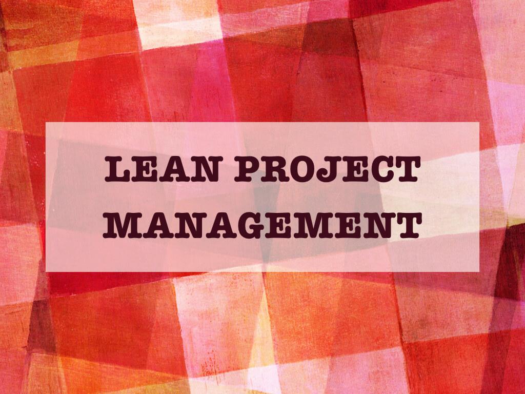 Szczupłe Zarządzanie Projektami? - Lean Project Management