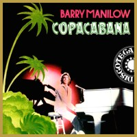 Copacabana – Barry Manilow
