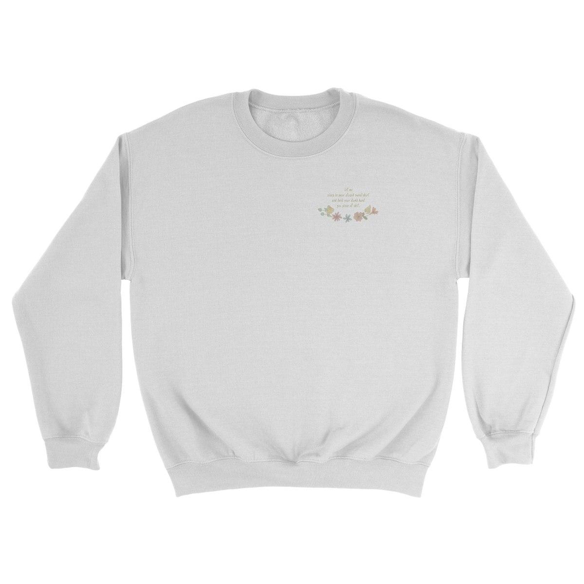 YOUR STUPID SWEATSHIRT white crew sweatshirt by kikicutt
