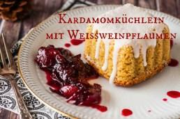 Kardamomküchlein mit Weissweinpflaumen