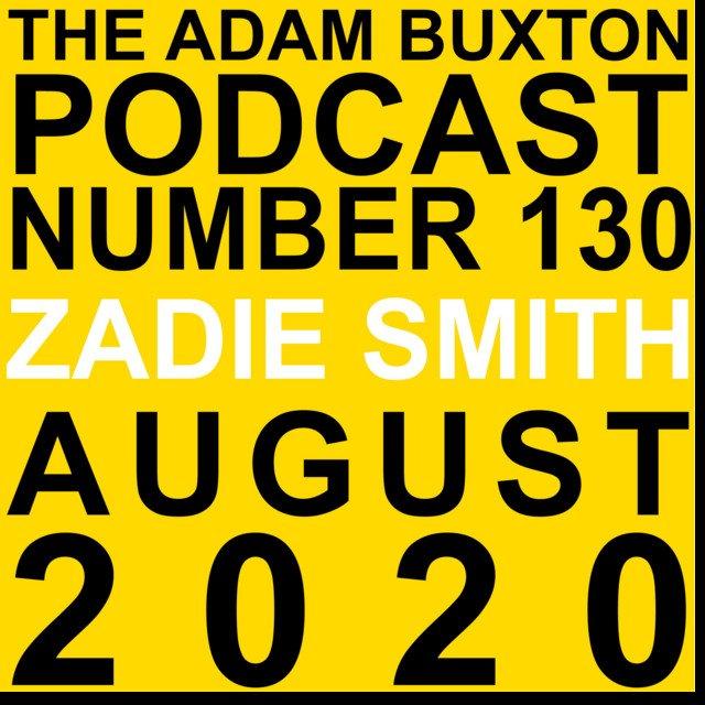 Zadie Smith On The Adam Buxton Podcast