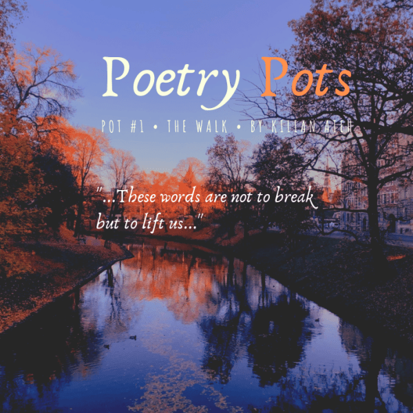 Poetry Pots | Kilian Ateh | Pot #1: The Walk