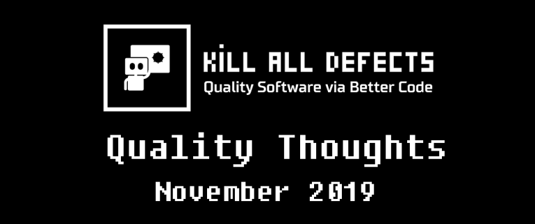 Kill All Defects - Quality Thoughts - November 2019