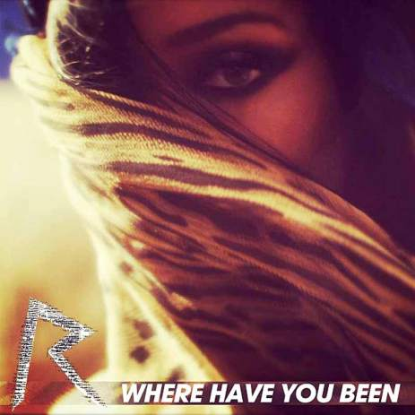 "Rihanna ""Where Have You Been"""