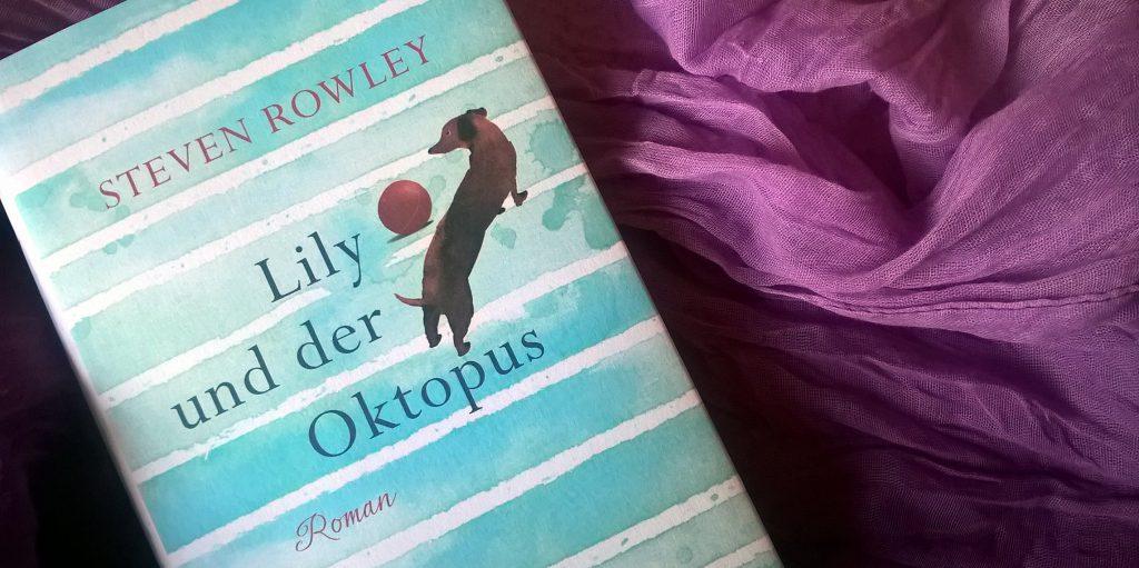 Steven Rowley: Lily und der Oktopus