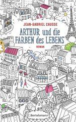Arthur und die Farben des Lebens von Jean-Gabriel Causse