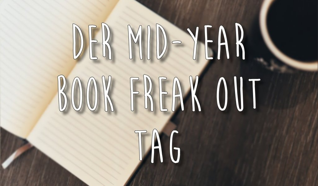Der Mid-Year Book Freak Out Tag