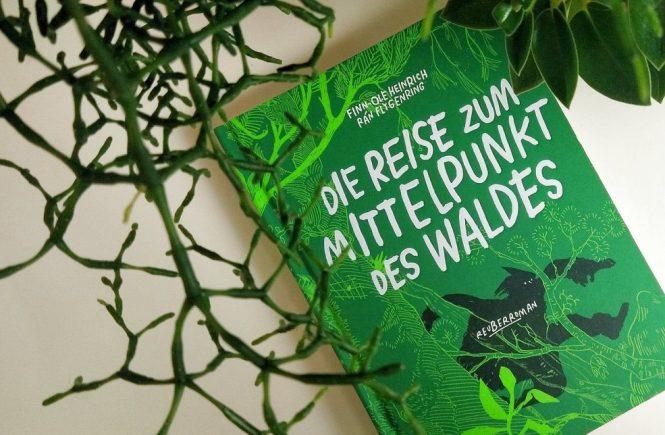 Finn-Ole Heinrich & Rán Flygenring, Die Reise zum Mittelpunkt des Waldes