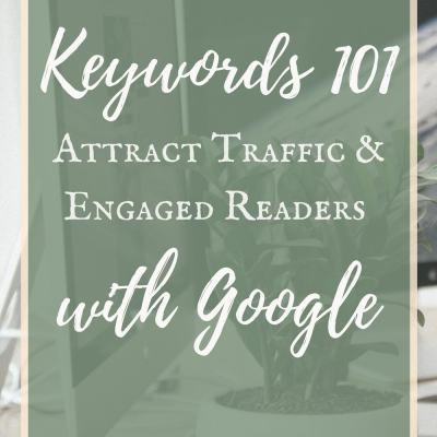 Keywords 101 – Attract Traffic and Engaged Readers With Search Engines