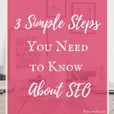 3 Simple Steps You Need to Know About SEO – Beginner Friendly