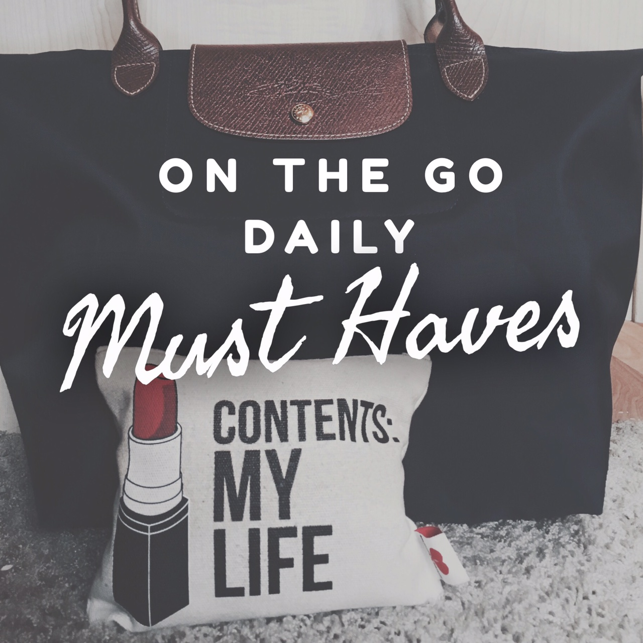 On The Go Daily Must Haves